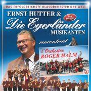 Roger Halm / Ernst Hutter & Die Egerländer Musikanter Das Original