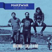 Make War + Call It A Day