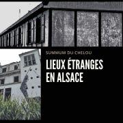 5 lieux vraiment très, très étranges en Alsace