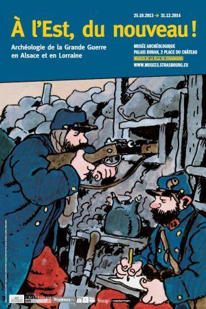 A l\'Est du nouveau ! L\'archéologie de la Grande Guerre en Alsace et en Lorraine