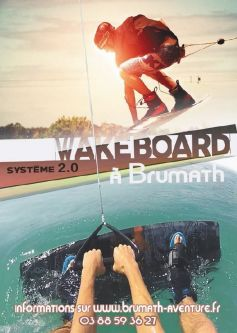 Faire du Wakeboard en Alsace, c\'est possible à Brumath !