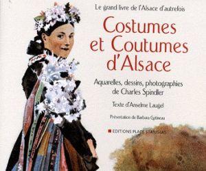 Collectif : Costumes et coutumes d\'Alsace