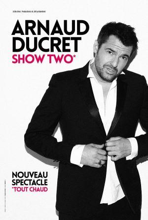 Arnaud Ducret Show Two