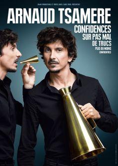 Arnaud Tsamère : Confidences sur pas mal de trucs plus ou moins confidentiels