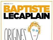 Baptiste Lecaplain : Origines