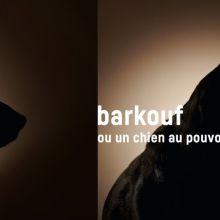 Barkouf ou un chien au pouvoir