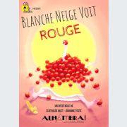 Blanche Neige voit Rouge