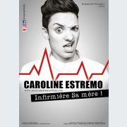 Caroline Estremo : Infirmière, Sa mère !