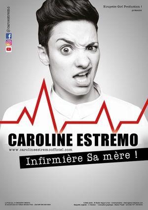 Caroline Estremo: Infirmière, Sa mère!