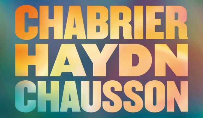 Chabrier, Haydn, Chausson
