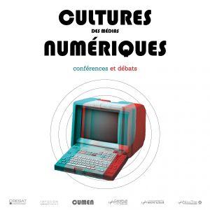 Cultures des médias numériques - Conférences et débats
