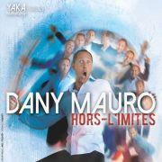 Dany Mauro : Hors l\'imites