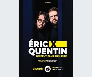 Eric x Quentin : On peut plus rien rire