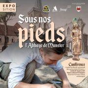 Exposition annuelle de la Ville : Sous nos pieds, l\'Abbaye de Munster