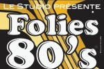 folies 80's avec nostalgie strasbourg