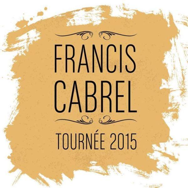 Francis cabrel strasbourg et montb liard chanson fran aise - Ma cabane au fond du jardin francis cabrel ...