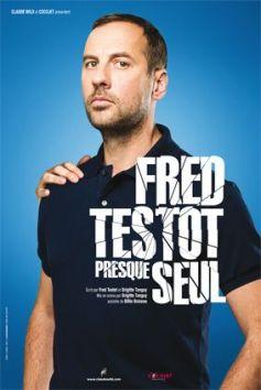 Fred Testot : Presque seul !