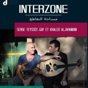 Interzone (Serge Teyssot-gay & Khaled Aljaramani)