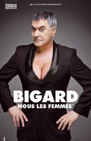 Jean Marie Bigard : Nous les femmes