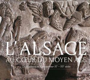 L\'Alsace au cœur du Moyen Âge