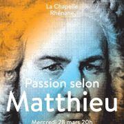 La Chapelle Rhénane : Passion selon Matthieu