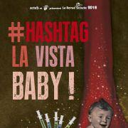 La Revue Scoute - Edition 2018 : #Hashtag la vista Baby