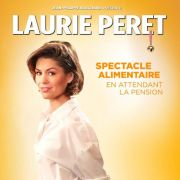Laurie Peret : Spectacle Alimentaire en attendant la pension