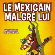 Le Mexicain malgré lui
