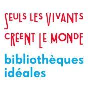 Les Bibliothèques idéales
