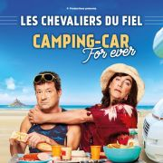Les Chevaliers du Fiel : Camping-car for ever