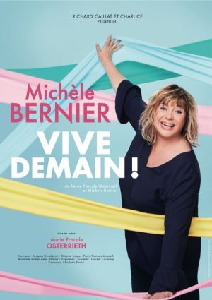 Michèle Bernier : Vive demain !