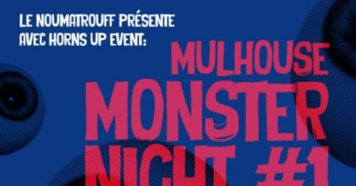 Monster night 1 mulhouse electro le noumatrouff for Electro depot mulhouse morschwiller le bas