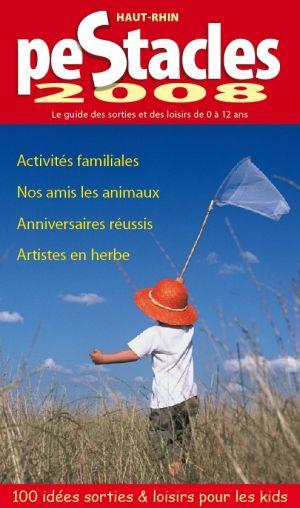 PeStacles 2008, le guide des sorties pour les enfants !