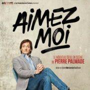 Pierre Palmade : Aimez-moi