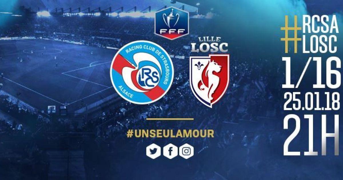 Coupe de france 2017 2018 rc strasbourg alsace lille - Tirage au sort 16eme de finale coupe de france ...