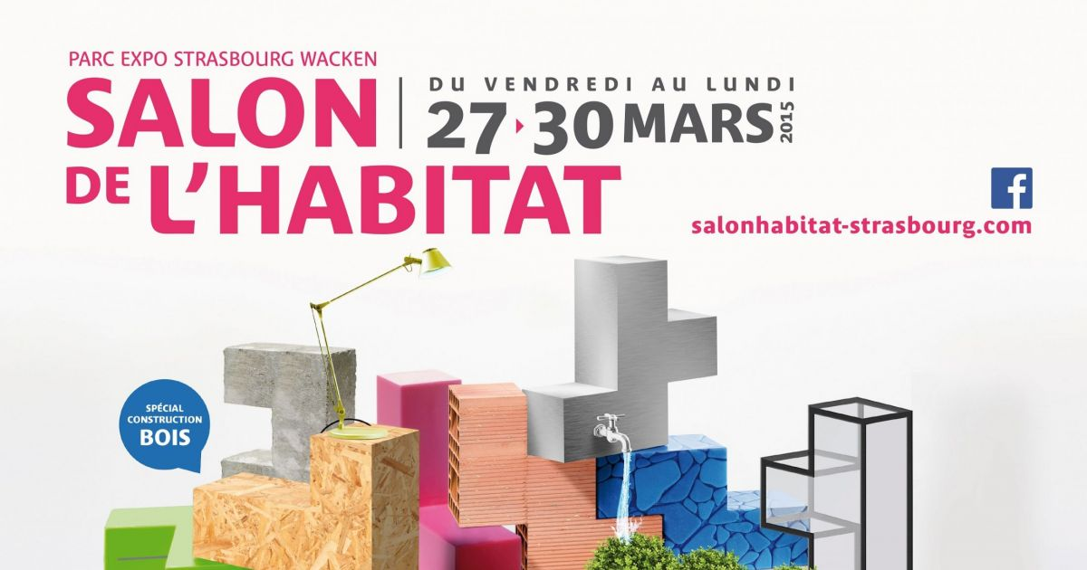 Salon de l 39 habitat strasbourg 2015 parc expo for Salon habitat