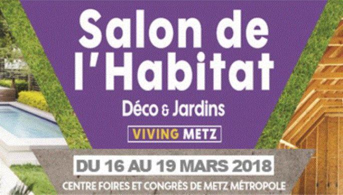 Salon de l\'Habitat Déco & Jardins «Viving 2018» à Metz