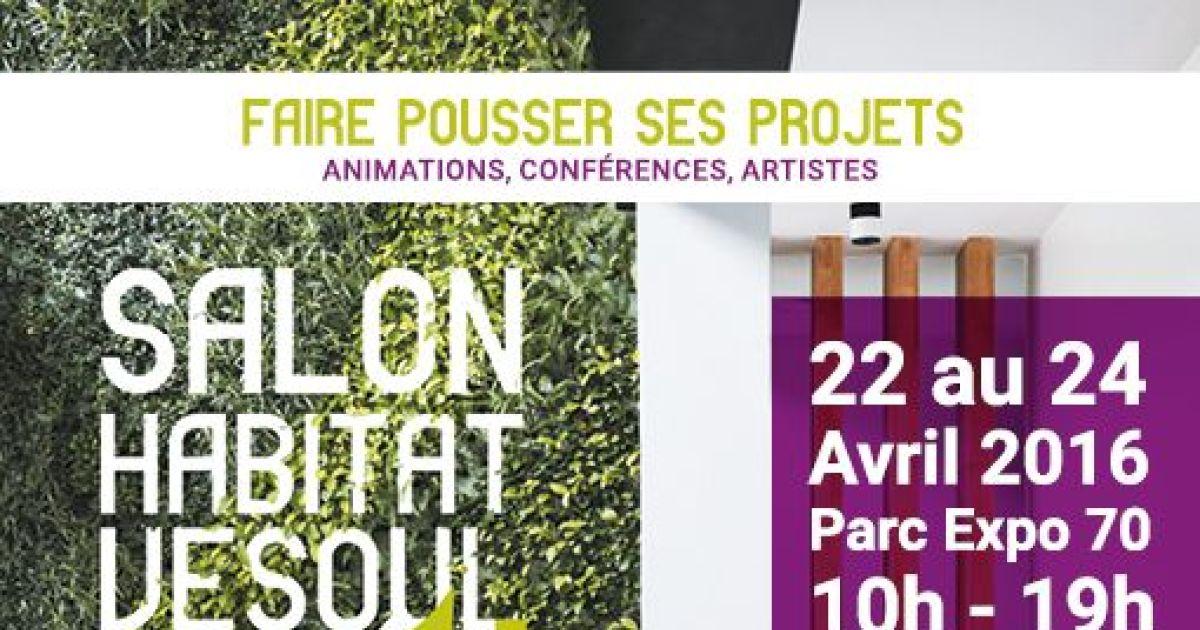 Salon habitat de vesoul 2016 parc des expositions de for Salon habitat selestat