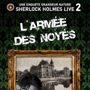 Sherlock Holmes Live 2 - L\'armée des noyés