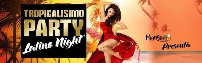 Tropicalisimo Party - Latino Night