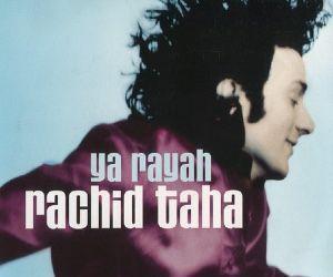 Ya Rayah Hommage A Rachid Taha
